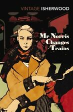 Christopher Isherwood. Mr Norris Changes Trains. 1999 Vintage Paperback.  VGood.