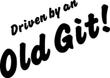 Driven By An Old Git Fun Bumper Slogan Car Bike Van Window Stickers SBBU7