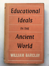 Educational Ideas in the Ancient World: William Barclay - Hardcover 1959