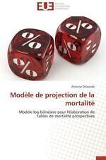 Modele de Projection de la Mortalite by Delwarde Antoine (2014, Paperback)