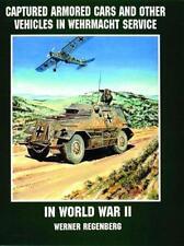 Capturado Blindados Coches y Vehículos en Wehrmacht Servicio en World War II Por