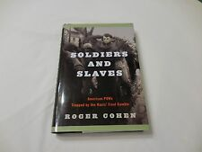 Soldiers and Slaves 2005 Hardcover Cohen American POWs Nazis WWII Europe Berga