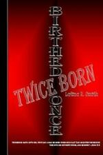Birthed Once, Twice Born by Latina Smith (2012, Paperback)