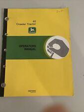 New listing John Deere 40C Crawler Tractor Operators Manual Jd Omt3952