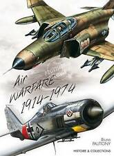 Air Warfare 1914-1974: 60 Years of Aerial Warfare by Bruno Pautigny...