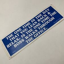 """Vintage 1980's """"Lean Back And Relax... Boss Walks.."""" Funny Bumper Sticker Blue"""