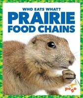 Prairie Food Chains (Who Eats What?) by Pettiford, Rebecca, NEW Book, FREE & FAS