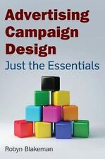 Advertising Campaign Design: Just the Essentials by Robyn Blakeman Paperback Boo