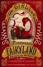 The Girl Who Circumnavigated Fairyland in a Ship of Her Own Mak .9781780339818