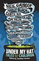Under My Hat: Tales from the Cauldron, Garth Nix, Holly Black, Neil Gaiman, New