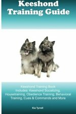Keeshond Training Guide Keeshond Training Book Includes: Keeshond Socializing,