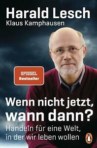 Harald Leschund Klaus Kamphausen: Wenn nicht jetzt, wann dann ?