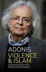 Violence and Islam: Conversations with Houria Abdelouahed by Adon
