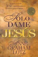 Solo Dame Jesús : No Quiero Renunciar..., No Quiero Compasion..., Ni Tampoco Qui