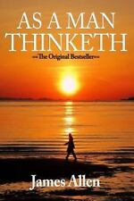 As a Man Thinketh: Edited for Contemporary Readers by James Allen (2015,...