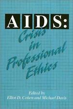AIDS : Crisis in Professional Ethics by Elliot D. Cohen (1994, Paperback)