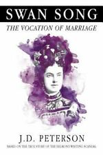 Swan Song: The Vocation of Marriage (Volume 1) Peterson, J.D. Books-Good Conditi
