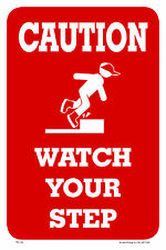 "CAUTION WATCH YOUR STEP 12""x18"" METAL/PVC SIGN"