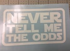 STAR WARS NEVER TELL ME THE ODDS HAN SOLO QUOTE VINYL DECAL FOR CARS, WINDOWS