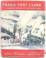 Rails That Climb: A Narrative History of the Moffat Road   1979