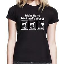 Mein Hund hört auf's Wort aufs Sitz Platz Bleib Comedy Spaß Damen Girlie T-Shirt