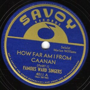 THE FAMOUS WARD SINGERS 78  HOW FAR AM I FROM CAANAN Pts 1 & 2  US SAVOY 4011 E+