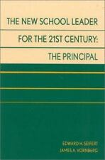 The New School Leader for the 21st Century : The Principal by James A....