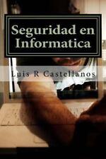 Seguridad en Informatica : 2da Edición Ampliada by Luis Castellanos (2015,...
