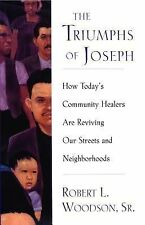 The Triumphs of Joseph: How Todays Community Healers Are Reviving Our Streets an