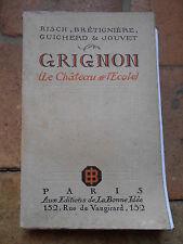 GRIGNON (LE CHATEAU ET L'ECOLE) - EDITIONS DE LA BONNE IDEE 1926