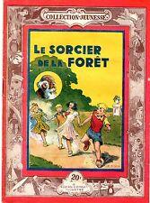 LE SORCIER DE LA FORET DOMINIQUE DENIS  (COLLECTION JEUNESSE 17) FERENCZI 1950