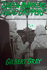 Green Markers Ahead Skipper! by Gilbert Gray, Signed by Author