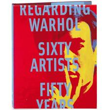 Regarding Warhol Sixty Artists Fifty Years Rosenthal Prather Alteveer Art Book