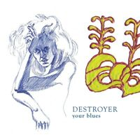 DESTROYER - YOUR BLUES  VINYL LP + DOWNLOAD NEW!