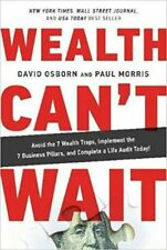 Wealth Can't Wait : Empower Your Freedom, Create Your Future and Build a Life...