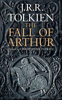 The Fall of Arthur by Tolkien, J.R.R.