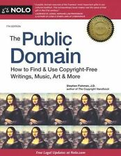 The Public Domain: How to Find & Use Copyright-Free Writings, Music,-ExLibrary