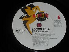 "Rockin Roll: I just wanna rap    7""  1987  Magnetic Dance  EX+"