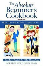 The Absolute Beginner's Cookbook: or, How Long Do I Cook a 3-Minute Egg?