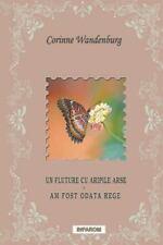 Un Fluture Cu Aripile Arse; Am Fost Odata Rege by Corinne Wandenburg (2013,...