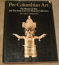 PRE-COLUMBIAN ART: THE MORTON D. MAY AND THE SAINT LOUIS ART MUSEUM COLLECTIONS.