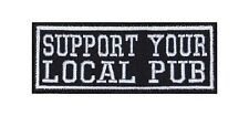 Support Your Local Pub Biker heavy rocker Patch Patch perchas imagen badge Beer