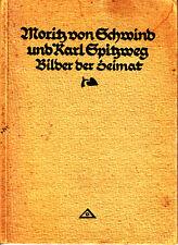 1916 - MORITZ VON SCHWIND UND KARL SPITZWEG: BILDER DER HEIMAT- GUT ERHALTEN