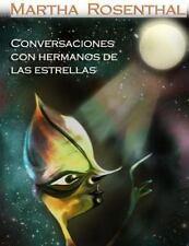 Conversaciones con Hermanos de Las Estrellas by Martha Rosenthal (2014,...