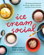 Ice Cream Social: 100 Artisanal Recipes for Ice Cream, Sherbet, Granita, and Oth