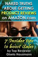 Naked Truths about Getting Product Reviews on Amazon.com: 7 Insider Tips to Boos