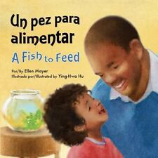 Un Pez Para Alimentar (a Fish to Feed) (Board Book)