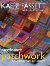 Passionate Patchwork : Over 20 Original Quilt Designs by Kaffe Fassett and Liza