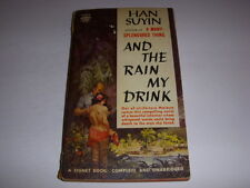 AND THE RAIN MY DRINK by Han Suyin, Signet Book #D1813, 1st Print, 1960, PB!
