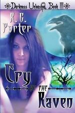 Cry of the Raven : Darkness Unleashed by R. Porter (2012, Paperback)